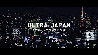 Ultra Japan 2016 (Official 4K Aftermovie)