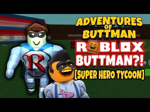 Adventures of Buttman 18 ROBLOX BUTTMAN Super Hero Tycoon