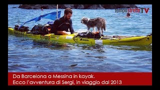 Da Barcelona a Messina in kayak: la storia di Sergi, in viaggio dal 2013