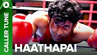 "Set ""Haathapai"" as Your Caller Tune | Mukkabaaz |  Vineet & Zoya | Anurag Kashyap"