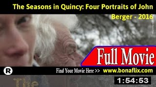Watch: The Seasons in Quincy: Four Portraits of John Berger Full Movie Online