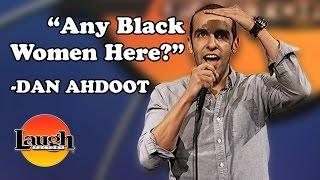 Any Black Women Here? (Dan Ahdoot)