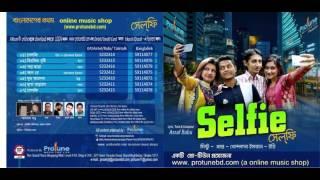 Selfie Bangla Music Album |Jukebox 2016 | Protunebd.com