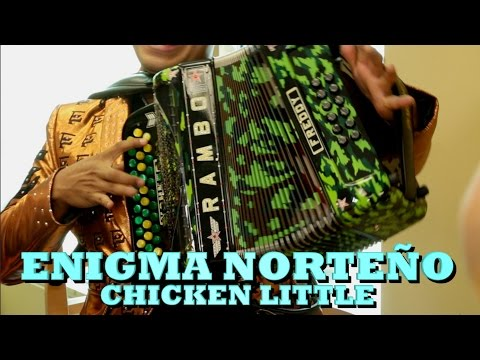 ENIGMA NORTEÑO - CHICKEN LITTLE (Versión Pepe's Office)