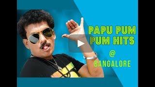 Pappu Pam Pam in Bangalore