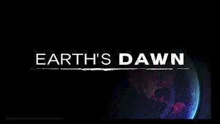 Earth's Dawn Trailer