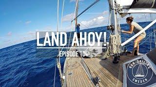 Sailing 4100 Nm To Hawaii - Land Ho! - Ep. 104 RAN Sailing