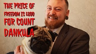 The Price Of Freedom Is £800 for Count Dankula