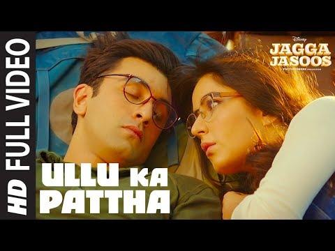 Xxx Mp4 Ullu Ka Pattha Full Video Song Jagga Jasoos Ranbir Katrina Pritam Amitabh B Arijit Singh 3gp Sex