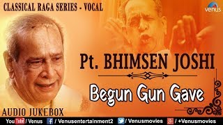 Pt Bhimsen Joshi  Classical Raga Series-Vocal   Raag - Gujri Todi & Bhimpalas   Hindustani Classical