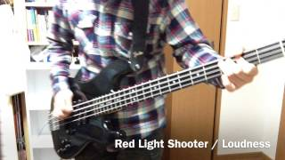 Loudness - Red Light Shooter (Bass cover)