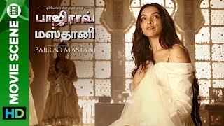 Deepika Padukone Tamil movie scene | Bajirao Mastani