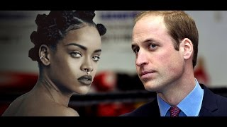 Rihanna: 'Prince William Is The Antichrist'