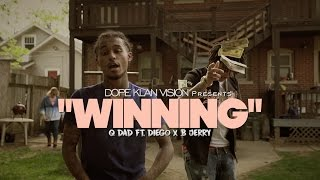 Q Dad f/ Diego x B Jerry - Winning (Official Video) Shot By - DKVTv