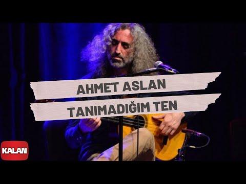 Ahmet Aslan Tanımadığım Ten Rüzgar ve Zaman © 2010 Kalan Müzik