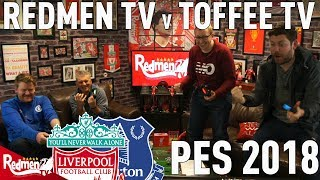 Redmen TV v Toffee TV | PES 2018 | Mersey Cup Leg 1 #DerbyWeek