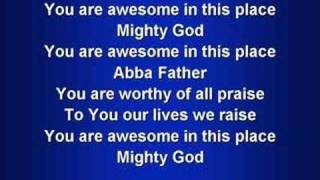 Awesome in this Place (worship video w/ lyrics)