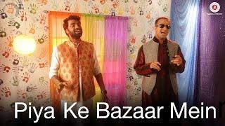 Piya Ke Baazar Mein Song | Jugpreet Bajwa & Sachin Kumar