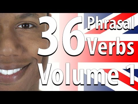 36 Phrasal Verbs Vol. 1 Learn British English