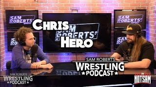 Chris Hero - Leaving NXT,  Wife Beater, Weight Gain, Misawa, etc - Sam Roberts
