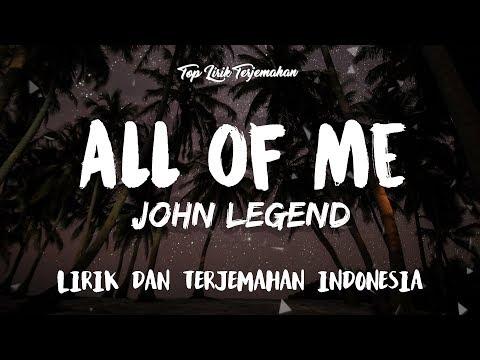 All of Me - John Legend ( Lirik Terjemahan Indonesia ) 🎤