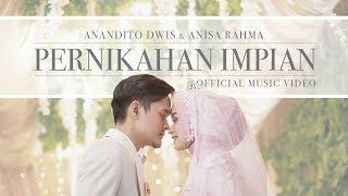 Anisa Rahma & Anandito - Pernikahan Impian (Official Music Video)