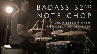 Badass 32nd Note Chop - Drum Lesson w/ The Orlando Drummer