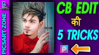 [ 2018 ] CB EDITING SECRET TRICKS | TOP 5 PICSART PHOTO EDITING TRICKS