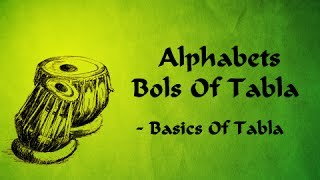 Basic Alphabets/ Bols Of Tabla - Basics of Tabla