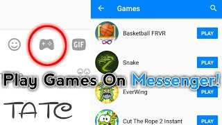 How To Play Games In Messenger   Messenger Update 2017   Tricks And Tips Center