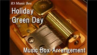 Holiday/Green Day [Music Box]