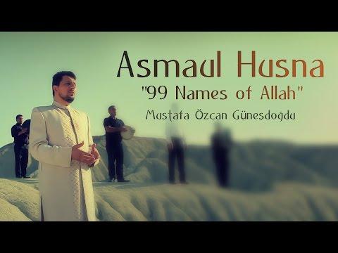 Asmaul Husna 99 Names of Allah Official Video Original HD Mustafa Özcan Günesdogdu Esmaül Hüsna