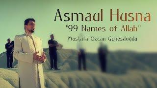 """Asmaul Husna """"99 Names of Allah""""(Official Video Original HD) Mustafa Özcan Günesdogdu"""