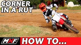 How to Corner on a Dirt Bike - Basic Rut Technique
