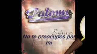 Palomo - No Te Preocupes Por Mí