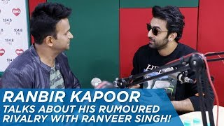 Ranbir Kapoor talks about his rumoured rivalry with Ranveer Singh!