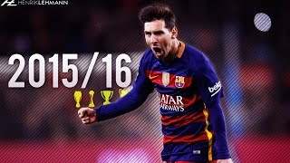 Lionel Messi ● 2015/16 ● Goals, Skills & Assists