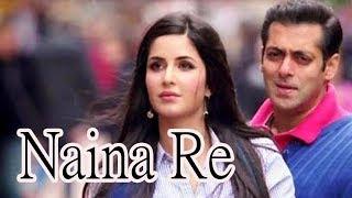 Tiger Jinda hai Naina Re Upcoming Song Salman Katrina Kaif 2017