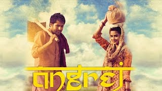 Angrej Full Movie (HD) | Amrinder Gill | Binnu Dhillon | Aditi Sharma | Superhit Punjabi Movies