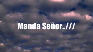 Manda Señor - Jesus Adrian Romero (Pista-Karaoke)