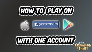 Crusaders of Light | How to play on iOS, Android & Facebook Gameroom