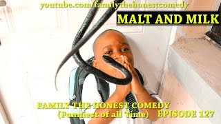 MALT AND MILK (Family The Honest Comedy) (Episode 127)