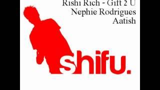 Kach Tum Mujhse Ek Baar (Remix) - Rishi Rich & Nephie Rodrigues = Gift 2 u ; Aatish