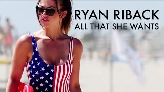 Ryan Riback - All That She Wants [Official Music Video]