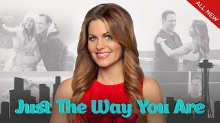 Just The Way You Are - Starring Candace Cameron Bure and Ty Olsson - Hallmark Channel