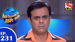Badi Door Se Aaye Hain - बड़ी दूर से आये है - Episode 231 - 28th April 2015