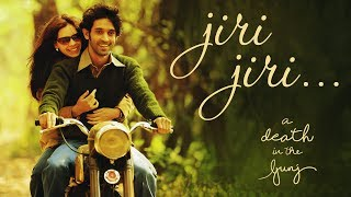 Jiri Jiri Song Teaser | A Death In The Gunj