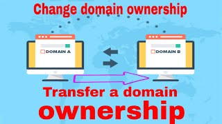Transfer a domain or change domain ownership 2020