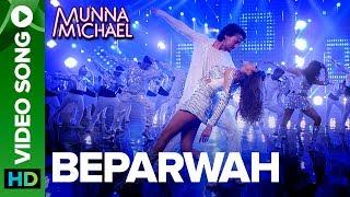Beparwah - Video Song |Tiger Shroff, Nidhhi Agerwal & Nawazuddin Siddiqui
