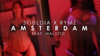 Souldia x Rymz - AMSTERDAM ft. Maldito (Album Amsterdam en vente partout)